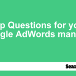 top-questions-for-your-google-adwords-manager