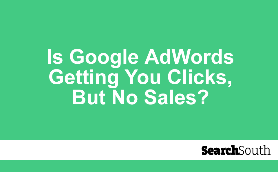 is-google-adwords-getting-you-clicks
