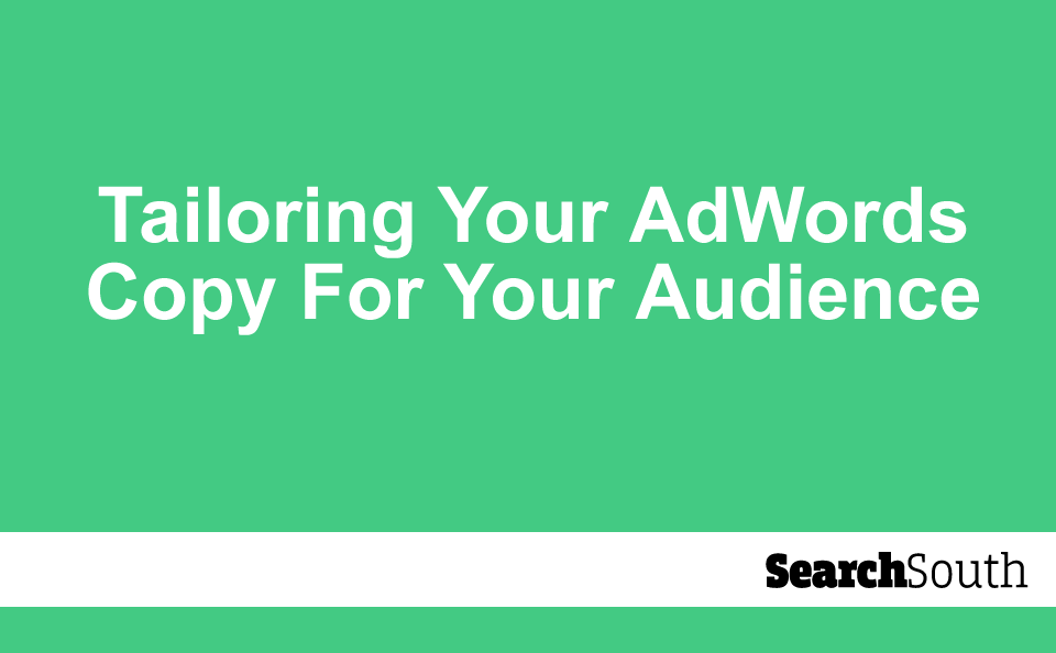 tailoring-your-adwords-copy-for-your-audience