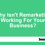why-isnt-remarketing-working