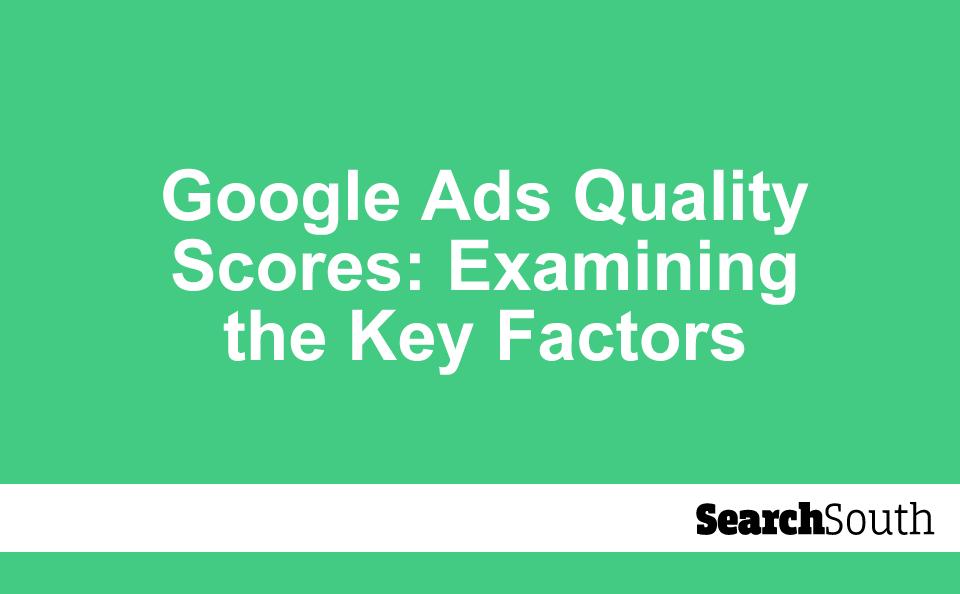 google-ads-quality-scores-factors